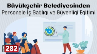 Büyükşehir Belediyesinden Personele İş Sağlığı ve Güvenliği Eğitimi