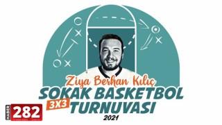 Ziya Berhan Kılıç Sokak Basketbol Turnuvası Başlıyor